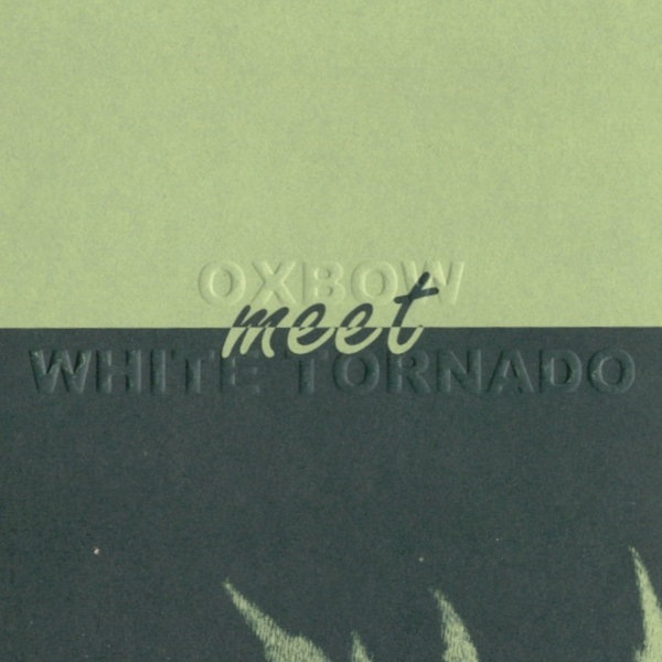 Oxbow meet White Tornado