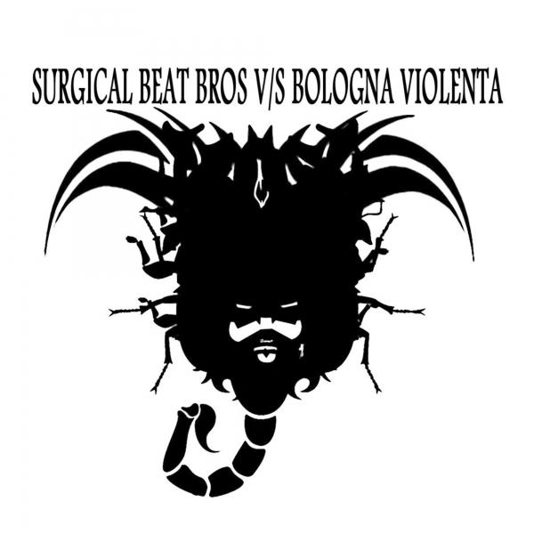 Surgical Beat Bros vs Bologna Violenta